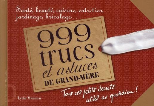 999 trucs et astuces de grand-mère