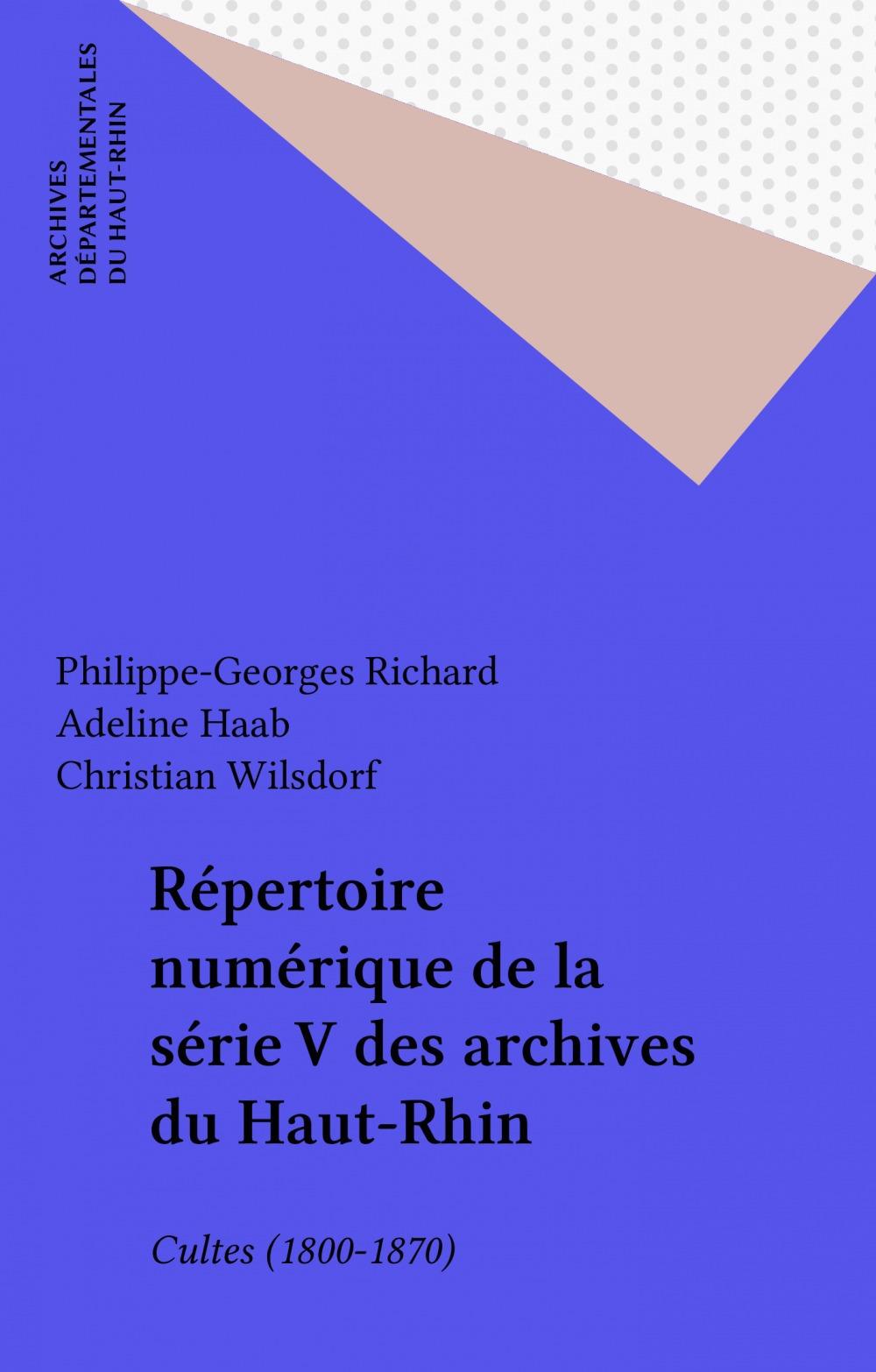 Répertoire numérique de la série V des archives du Haut-Rhin