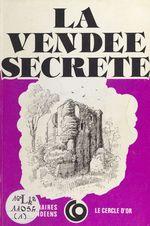La Vendée secrète  - Société des écrivains de Vendée