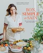 Bon simple et sain  - Angele Ferreux Maeght - Emilie Guelpa