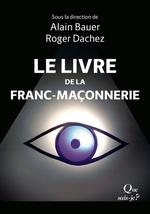 Vente Livre Numérique : Le Livre de la franc-maçonnerie  - Jean-Marc Pétillot - Alain Bauer - Roger Dachez - Yves-Max Viton