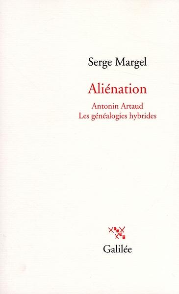 Aliénation ; Antonin Artaud ; les généalogies hybrides