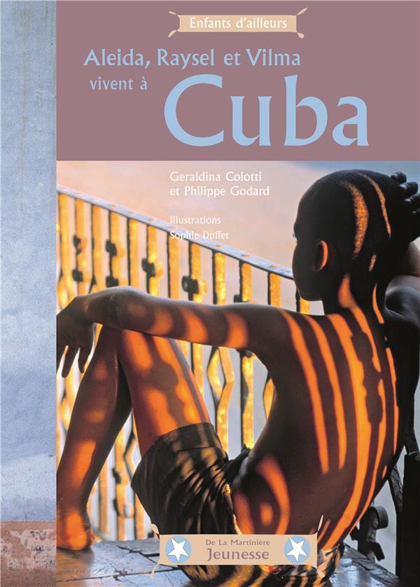 Aleida, Raysel et Vilma vivent à Cuba