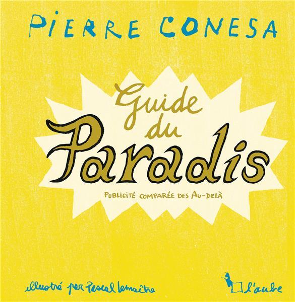 Le guide du paradis ; publicité comparée des au-delà