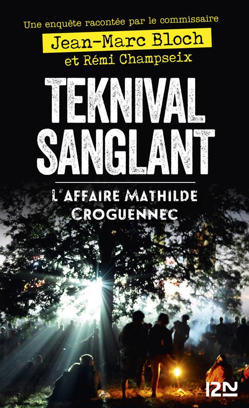 Teknival sanglant : l'affaire Mathilde Croguennec