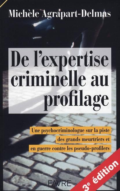 De l'expertise criminelle au profilage ; témoignage d'une psychocriminologue sur la piste des grands meurtiers