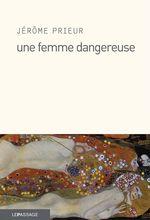 Vente Livre Numérique : Une femme dangereuse  - Jérôme PRIEUR