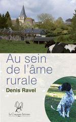 Au sein de l'âme rurale  - Denis Ravel - Denis Ravel