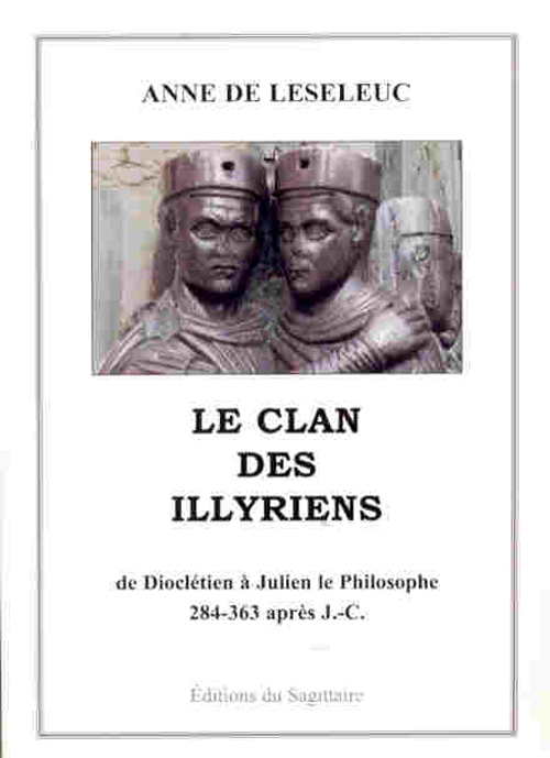Le clan des illyriens, de dioclétien à Julien le philosophe