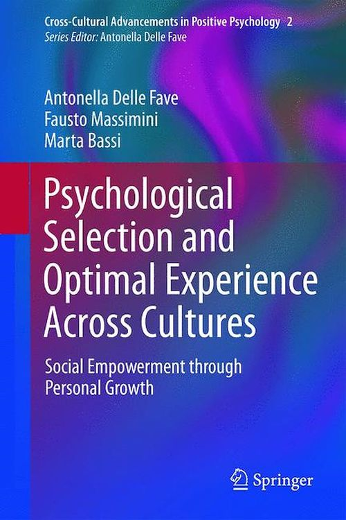 Psychological Selection and Optimal Experience Across Cultures  - Antonella Delle Fave  - Marta Bassi  - Fausto Massimini