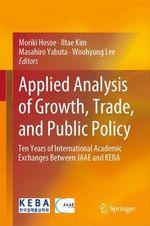 Applied Analysis of Growth, Trade, and Public Policy  - Moriki Hosoe - Woohyung Lee - Iltae Kim - Masahiro Yabuta