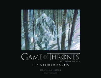 Game of Thrones - le trône de fer ; les storyboards