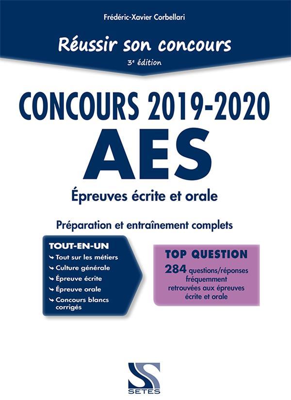 Réussir son concours AES ; épreuve écrite et orale ; préparation et entraînement complets (concours 2019/2020) (3e édition)