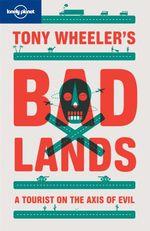 Vente Livre Numérique : Tony Wheeler's Bad Lands  - Tony Wheeler