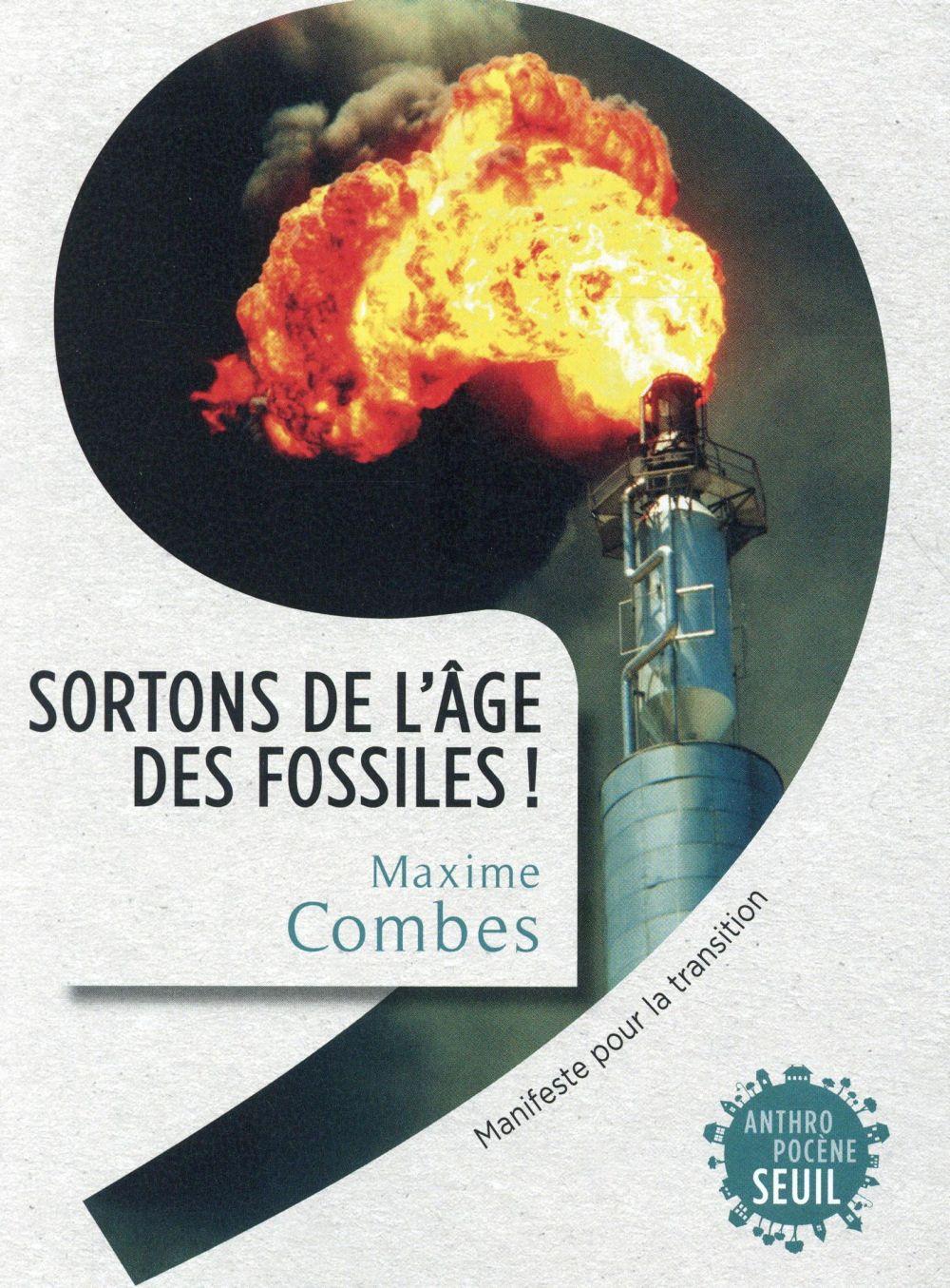 Sortons de l'âge des fossiles ! manifeste pour la transition