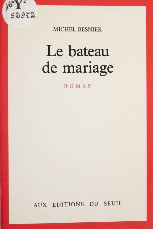 Le Bateau de mariage  - Michel Besnier