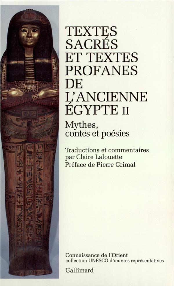 Textes sacres et textes profanes de l'ancienne egypte - mythes, contes et poesie