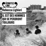 Vente AudioBook : Il est des hommes qui se perdront toujours  - Rebecca Lighieri