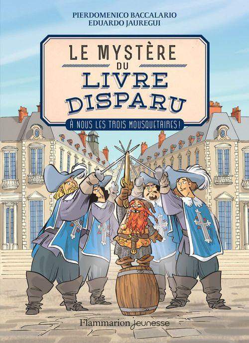 Le mystère du livre disparu t.2 ; à nous les trois mousquetaires !