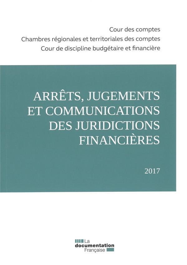 Arrêts, jugements et communications des juridictions financières (édition 2017)