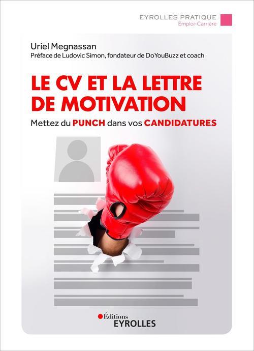Le CV et la lettre de motivation ; mettez du punch dans vos candidatures