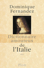 Vente Livre Numérique : Dictionnaire amoureux de l'Italie - 2  - Dominique Fernandez