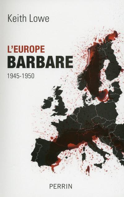 L'Europe Barbare ; 1945-1950