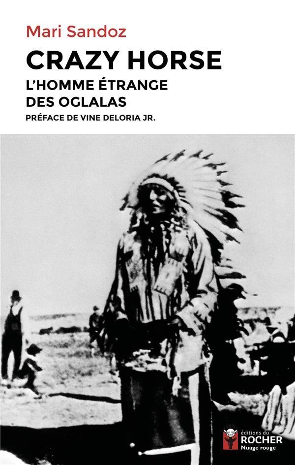 Crazy Horse : l'homme étrange des Oglalas
