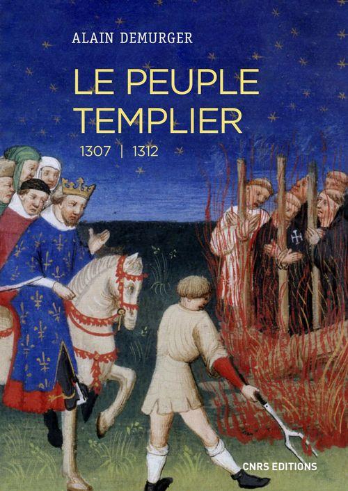 Le peuple templier ; 1307-1312