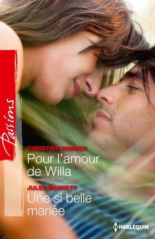 Vente Livre Numérique : Pour l'amour de Willa - Une si belle mariée  - Jules Bennett  - Christine Rimmer