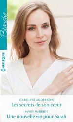 Vente Livre Numérique : Les secrets de son coeur - Une nouvelle vie pour Sarah  - Caroline Anderson - Mary McBride