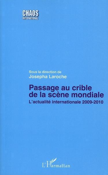 Passage au crible de la scène mondiale ; l'actualité internationale 2009-2010
