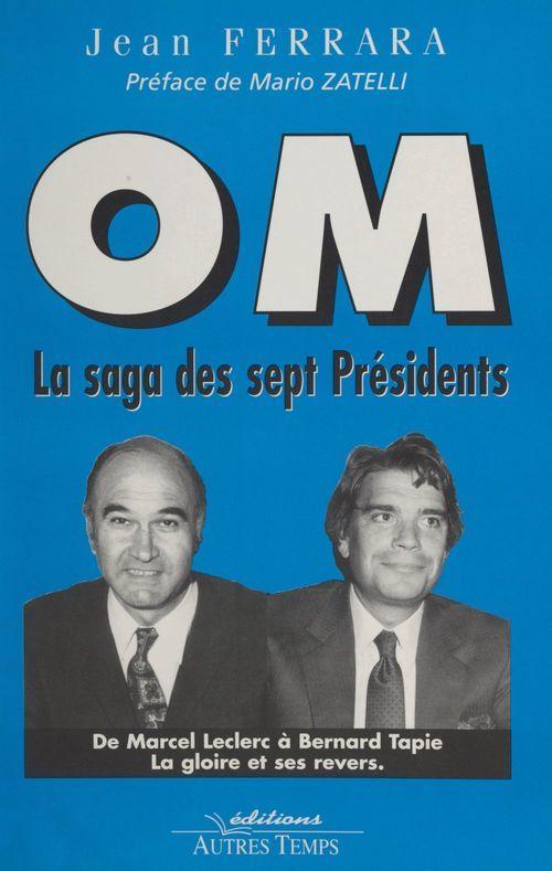 OM, la saga des sept présidents
