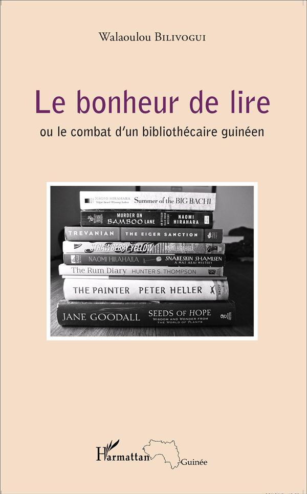 Le bonheur de lire ou le combat d'un bibliothécaire guinéen
