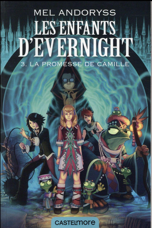 Les enfants d'Evernight T.3 ; la promesse de Camille
