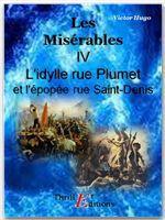 Les Misérables - Livre IV : L'idylle rue Plumet et l'épopée rue Saint-Denis  - Victor Hugo