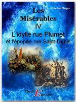 Les Misérables - Livre IV : L'idylle rue Plumet et l'épopée rue Saint-Denis