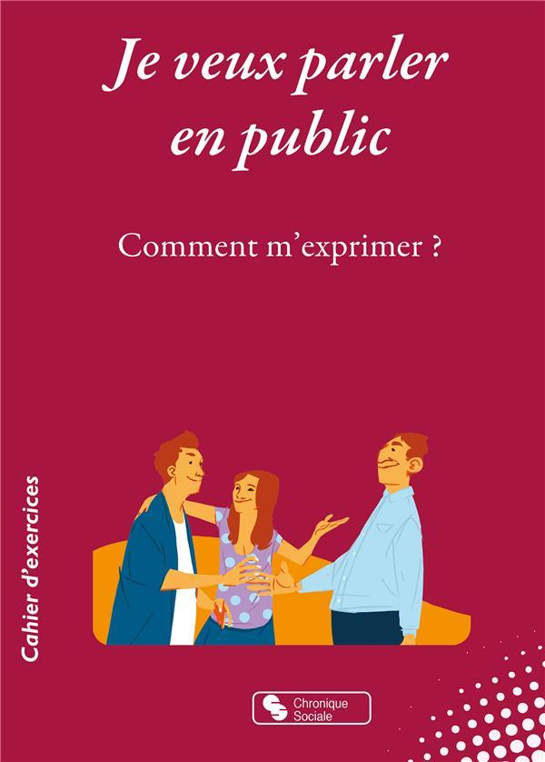 Je veux parler en public ; comment m'exprimer ?