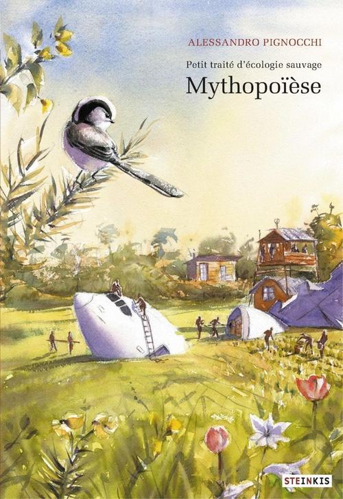 Petit traité d'écologie sauvage t.3 ; mythopoïèse