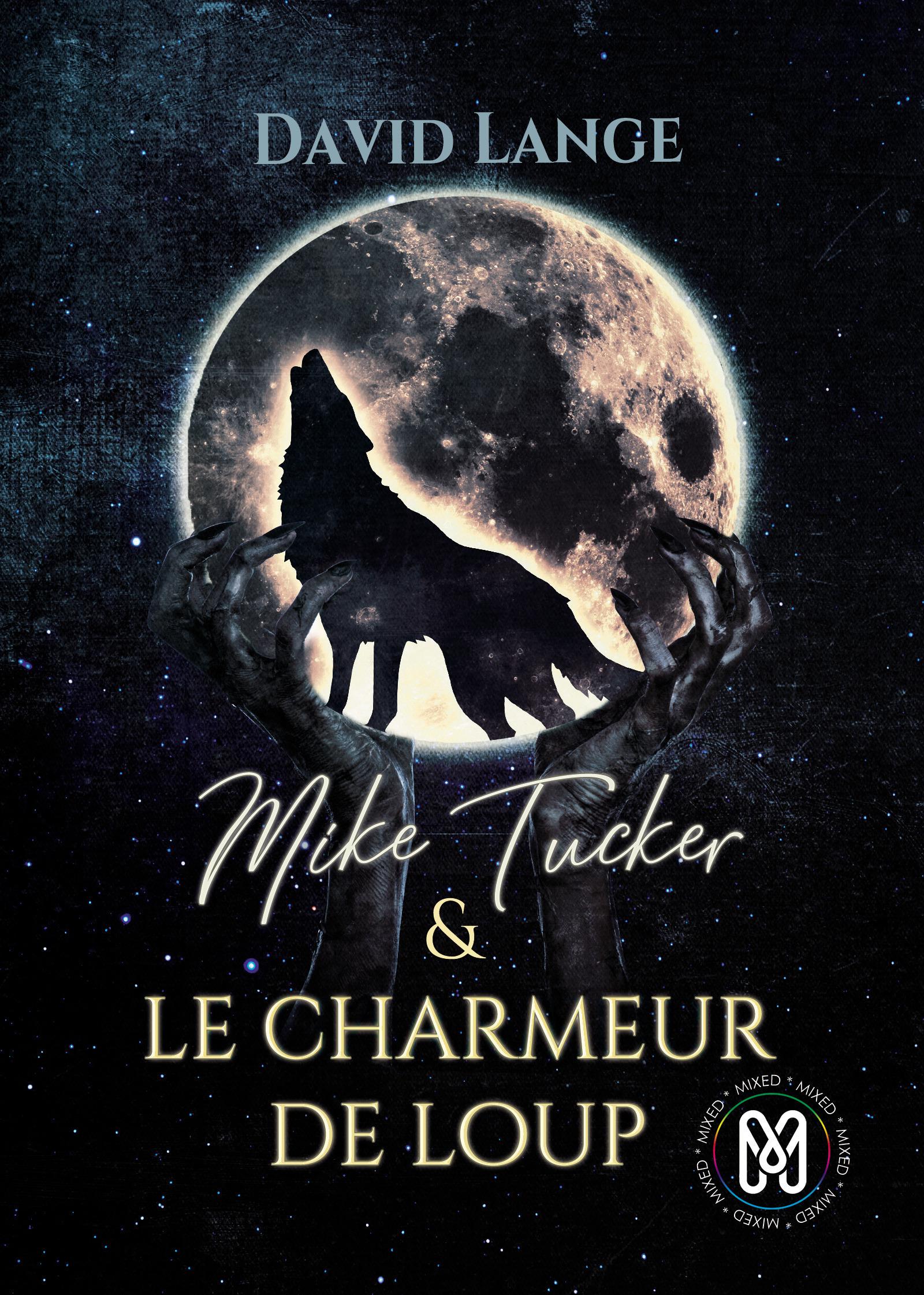 Mike Tucker & le charmeur de loup t.1 ; mike tucker