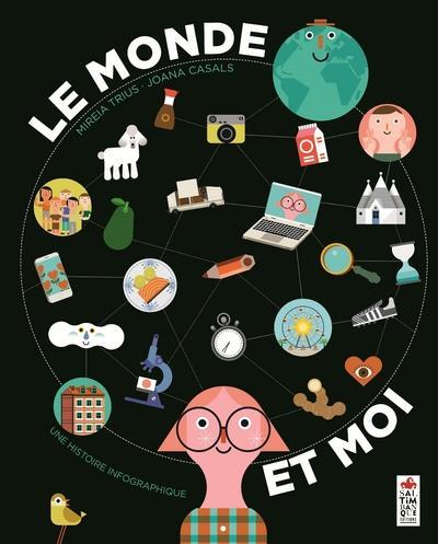 Le monde et moi ; une histoire infografique