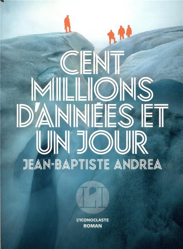 """Résultat de recherche d'images pour """"Cent millions d'années et un jour de Jean-Baptiste Andrea"""""""