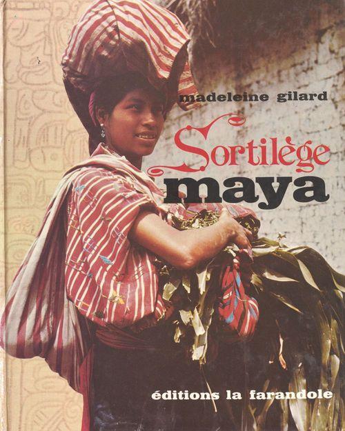 Sortilège Maya  - Madeleine Gilard