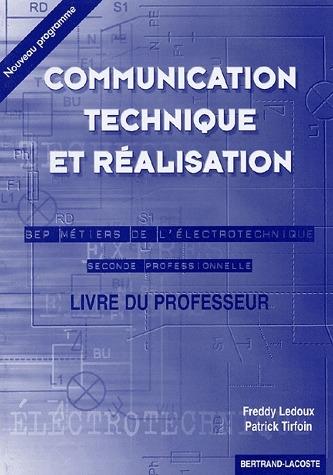 Communication technique et réalisation ; BEP métiers de l'électrotechnique ; livre du professeur