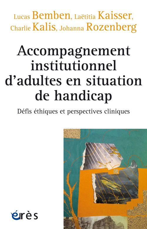 Accompagnement institutionnel d'adultes en situation de handicap ; défis ethiques et perspectives cliniques