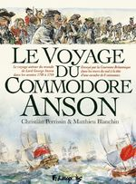Le Voyage du Commodore Anson  - Blanchin/Perrissin - Matthieu Blanchin - Christian Perrissin