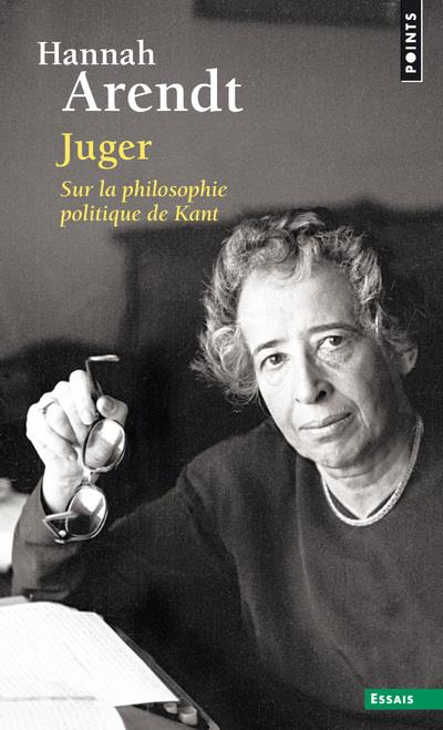 Juger ; sur la philosophie politique de Kant
