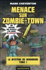 Couverture de Minecraft - le mystère de herobrine t.1 ; menaces sur zombie-town