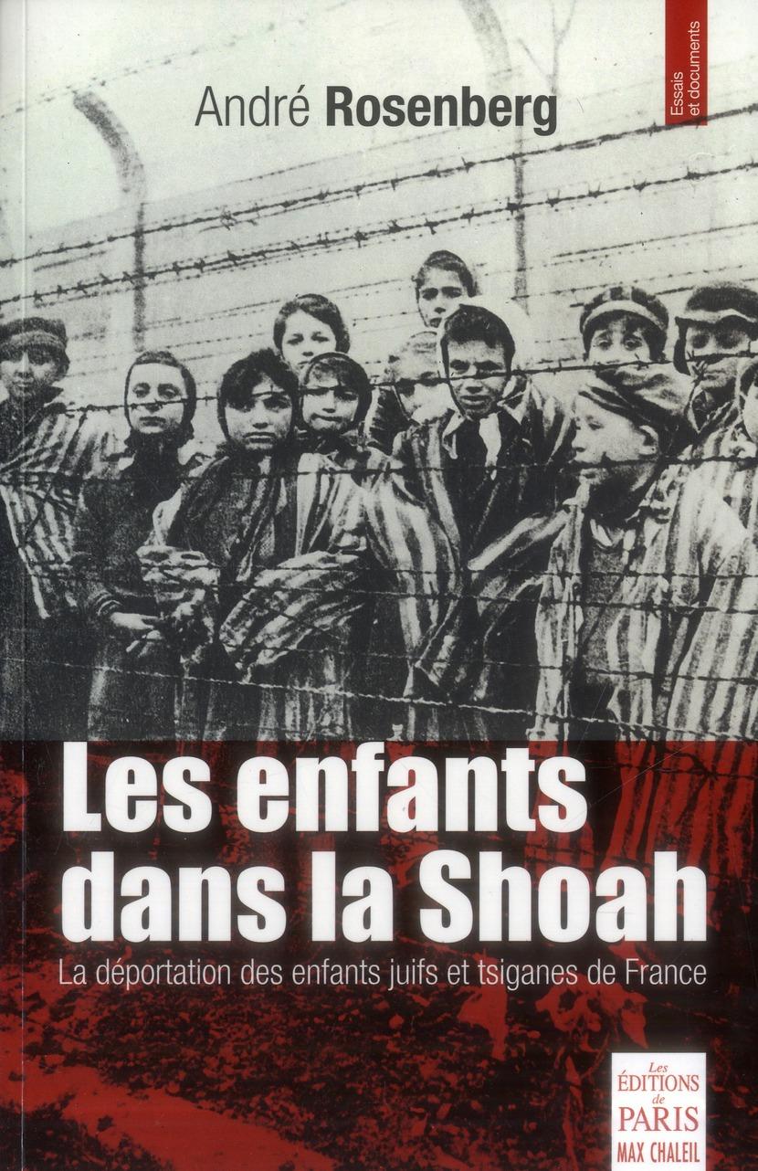 Les enfants dans la Shoah ; la déportation des enfants juifs et tsiganes de France