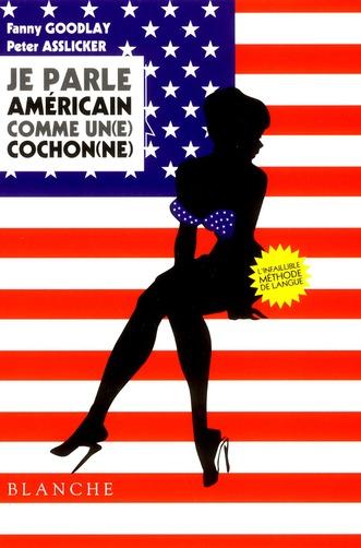 Je Parle Americain Comme Un(E) Cochon(Ne)